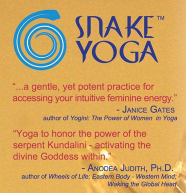 I love the snake yoga. It is so gentle and it takes me deep into my
